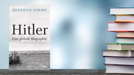 Brendan Simms: Hitler - eine globale Biographie. Aus dem Englischen von Klaus-Dieter Schmidt, DVA, 1056 Seiten, 44 Euro