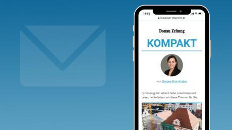 """In Zukunft erhalten Sie über unsere NewsApp von Montag bis Freitag jeden Abend unseren neuen lokalen Newsletter """"Donau-Zeitung kompakt""""."""
