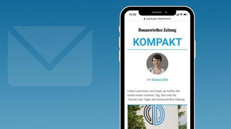 """In Zukunft erhalten Sie über unsere NewsApp von Montag bis Freitag jeden Abend unseren neuen lokalen Newsletter """"Donauwörhter Zeitung Kompakt""""."""