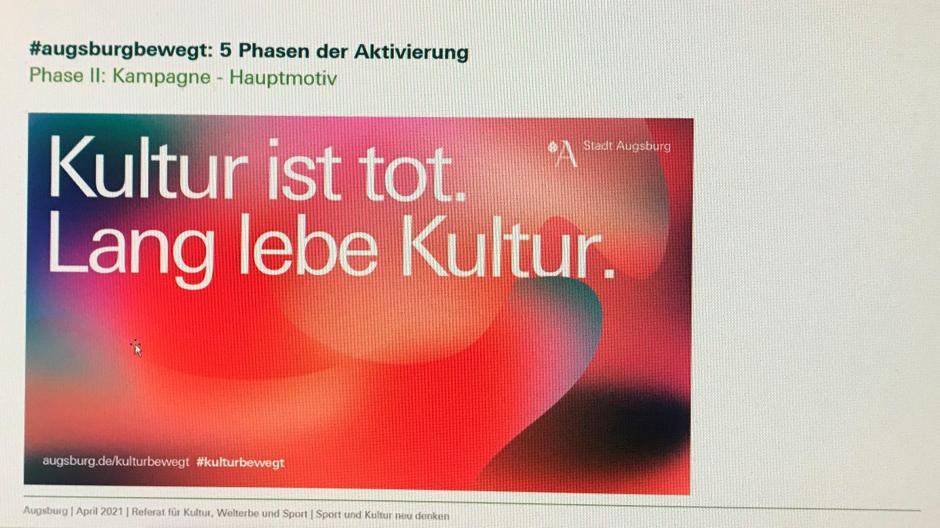 """In knalligen Farben ein bewegter Hintergrund: Unter dem Motto """"Kultur ist tot. Lang lebe Kultur"""" soll das Kulturleben Augsburgs auch mithilfe einer Kampagne wieder aktiviert werden."""