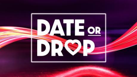 """""""Date or Drop"""": Start,  Moderatorin, Sendetermine,  Übertragung im TV und Stream einschließlich Wiederholung - alle Infos."""