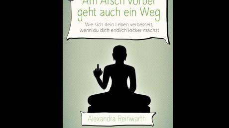 In ihrem Buch «Am Arsch vorbei geht auch ein Weg» erklärt Alexandra Reinwart, wie man sie Leute, Dinge und Umstände vom Hals hält, die einem das Leben vermiesen.